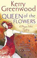 KERRY GREENWOOD __ QUEEN OF THE FLOWERS __ BRAND NEW  __ FREEPOST UK