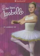 To the Stars, Isabelle by Laurence Yep (2014, Trade Paperback)