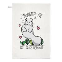 Manatees Are Just Butch Mermaids Tea Towel Dish Cloth - Funny