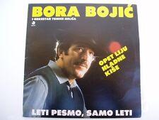 BORA BOJIC - Leti Pesmo, Samo Leti - YUGO LP