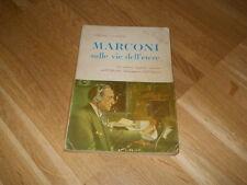 MARCONI, SULLE VIE DELL'ETERE - A.LANDINI -  ED. INTERNAZIONALE 1960