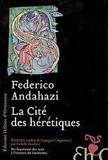 LA CITÉ DES HÉRÉTIQUES - FEDERICO ANDAHAZI