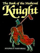 The Book of The Medieval Knight by Turnbull, Stephen