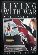 Living with War: A Belfast Year Sally Belfrage HB/DJ 1st American edition FINE