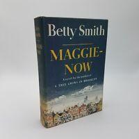Betty Smith MAGGIE NOW 1st Edition 1958 HCDJ ~ Midcentury Brooklyn