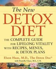 The New Detox Diet : The Complete Guide for Lifelong Vitality with Recipes,...