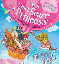 You Can't Scare a Princess! (Paperback),by Gillian Rogerson & Sarah McIntyre.