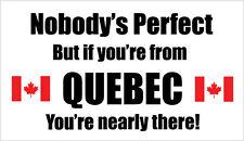 Nadie es perfecto pero si eres de Quebec-pegatina de vinilo - 21 Cm X 12 Cm