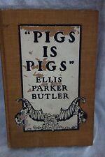 Pigs Is Pigs by Ellis Parker Butler- 1906- American Humor- Illus.,Hardcover-SALE