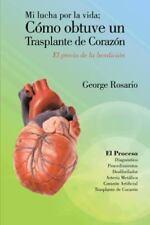 Mi Lucha Por la Vida; Como Obtuve un Trasplante de Corazon : El Precio de la...