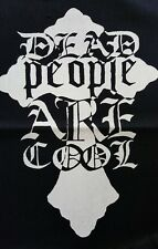 DEAD PEOPLE ARE COOL GOTHIC PUNK ROCK BLACK CANVAS BACK PATCH