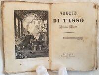 GIUSEPPE COMPAGNONI VEGLIE DI TASSO 1828 INCISIONE LA CASA DI TASSO