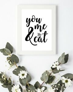 Typography Print A4 A5 A6 You Me & Cats Cat Family Happy Love Quote Gift Home