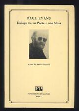 Paul Evans Dialogo tra un Poeta e una Musa ,Fondazione Piazzolla 1991 R