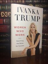 Women Who Work ✎SIGNED✎ by IVANKA TRUMP New Hardcover 1st Edition First Print