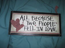 Wooden Sign-All Because Two People fell in love