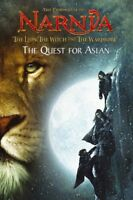 The Lion, the Witch and the Wardrobe - The Quest for Aslan: Chapter Book: Chapte