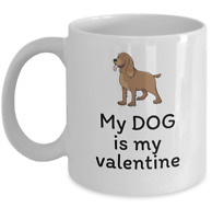 Funny Dog lover mug gift - My dog is my valentine - valentines day cute puppies