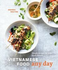 VIETNAMESE FOOD ANY DAY: Simple Recipes for True, Fresh Flavors (0399580352)