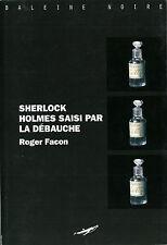EO PASTICHE + ROGER FACON + BELLE DÉDICACE SHERLOCK HOLMES SAISI PAR LA DÉBAUCHE