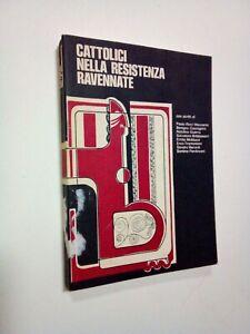AA. VV. : Cattolici nella Resistenza ravennate, Ravenna 1975