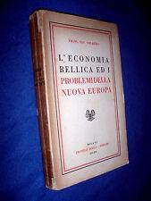 L' economia bellica ed i problemi nuova Europa 1941 Francesco Saverio Orlando