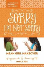 Sorry I'm Not Sorry: An Honest Look at Bullying from the Bully (Paperback or Sof