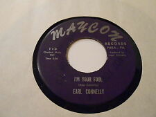 R& B SOUL   EARL CONNELLY IM YOUR FOOL RARE,ORIGINAL 60'S MIX  MAYCON M- 112,113