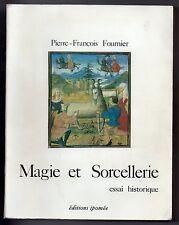 P-F. FOURNIER MAGIE ET SORCELLERIE ESSAI HISTORIQUE + SORCELLERIE EN AUVERGNE