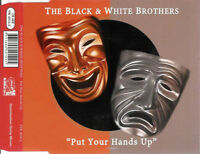 Black & White Brothers ‎Maxi CD Put Your Hands Up - France (M/M - Scellé)