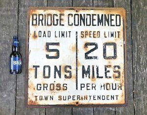 Vintage Embossed Bridge Condemned  Sign Road Sign Highway Load Limit Speed Limit