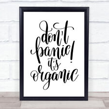 Don't Panic Its Organic Quote Print Poster Typography Word Art Picture