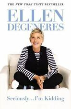 Seriously...I'm Kidding: By DeGeneres, Ellen