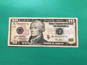 2013 $10.00 BILL FANCY SERIAL NUMBERS ML44444777A Circulated.RARE FIND.