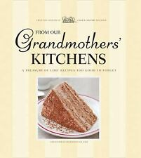 From Our Grandmother's Kitchens : A Treasury of Lost Recipes Too Good to Forget
