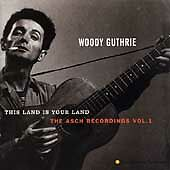 WOODY GUTHRIE - This Land Is Your Land: The Asch Recordings, Vol. 1, NEW