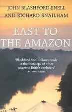 East to the Amazon: In Search of Great Paititi and the Trade Routes of the Ancie