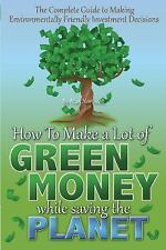 The Complete Guide to Making Environmentally Friendly Investment Decisions :...
