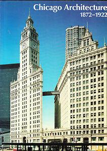 Chicago Architecture 1872-1922 Birth of a Metropolis