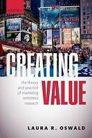 Creating Value. The Theory and Practice of Marketing Semiotics Research by Oswal