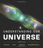 Understanding Our Universe  by Stacy Palen