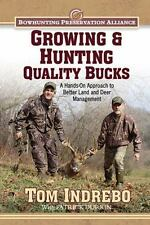 Growing & Hunting Quality Bucks: A Hands-On Approach to Better Land and Deer Man