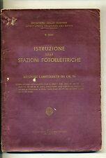 Ministero della Guerra#ISTRUZIONE SULLE STAZIONI FOTOELETTRICHE#Roma 1940
