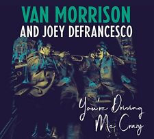 You're Driving Me Crazy - Van Morrison & Joey Defrancesco (CD)