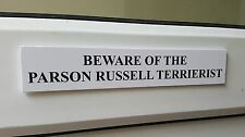 Parson Russell TERRIERIST Door / Gate Funny Dog Sign