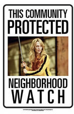 Neighborhood Watch Kill Bill Tin Sign
