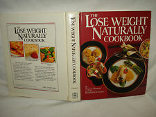 The Lose Weight Naturally Cookbook by Sharon Claessens and Rodale Food Center