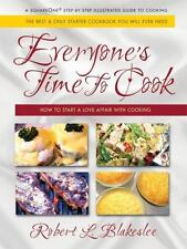 Everyone's Time To Cook: How to Start a Love Affair with Cooking, Blakeslee, Rob