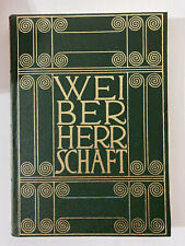 Weiberherrschaft Bd. 1 Nachdruck von 1909 Erotik Roman HC - Neuwertig!