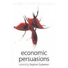 Economic Persuasions (Studies in Rhetoric and Culture), , , Excellent, 2012-06-0